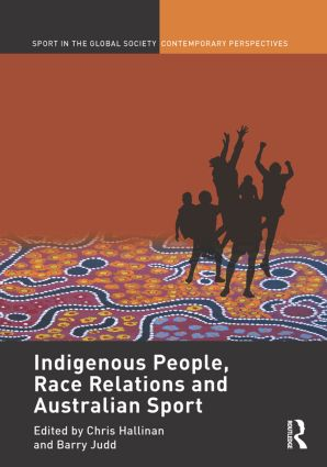 Indigenous People, Race Relations and Australian Sport (Hardback) book cover
