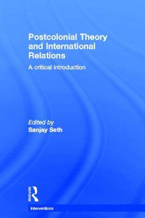 Download e-book Postcolonial Theory and International Relations: A