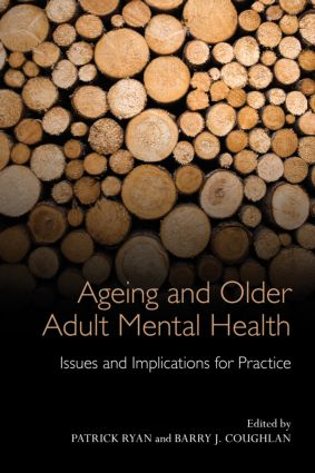 Ageing and Older Adult Mental Health: Issues and Implications for Practice, 1st Edition (Paperback) book cover
