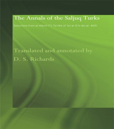 The Annals of the Saljuq Turks: Selections from al-Kamil fi'l-Ta'rikh of Ibn al-Athir book cover