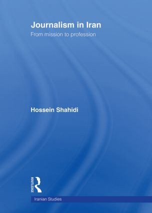 Journalism in Iran: From Mission to Profession, 1st Edition (Paperback) book cover
