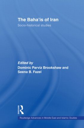 The Baha'is of Iran: Socio-Historical Studies, 1st Edition (e-Book) book cover
