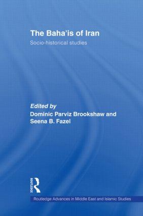 The Baha'is of Iran: Socio-Historical Studies, 1st Edition (Hardback) book cover