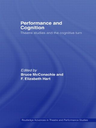 Performance and Cognition: Theatre Studies and the Cognitive Turn (Paperback) book cover