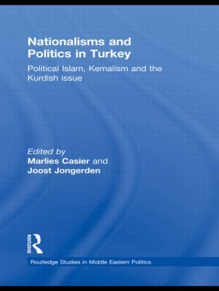 Nationalisms and Politics in Turkey: Political Islam, Kemalism and the Kurdish Issue (Hardback) book cover