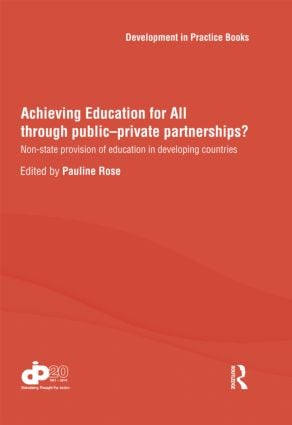 Achieving Education for All through Public–Private Partnerships?: Non-State Provision of Education in Developing Countries (Hardback) book cover