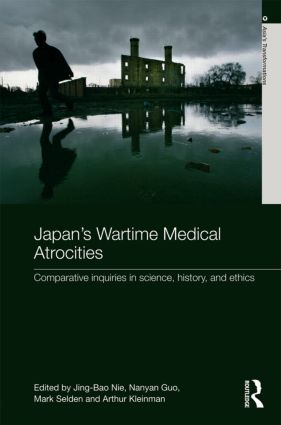 Japan's Wartime Medical Atrocities: Comparative Inquiries in Science, History, and Ethics, 1st Edition (Hardback) book cover