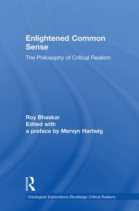 Enlightened Common Sense: The Philosophy of Critical Realism book cover