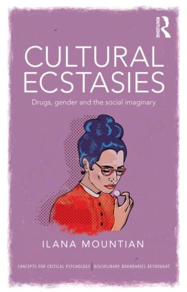 Cultural Ecstasies: Drugs, Gender and the Social Imaginary (Paperback) book cover
