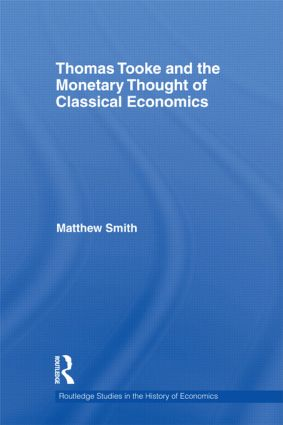 Thomas Tooke and the Monetary Thought of Classical Economics (Hardback) book cover