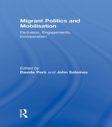 Migrant Politics and Mobilisation: Exclusion, Engagements, Incorporation (Hardback) book cover