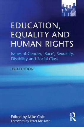 Education, Equality and Human Rights: Issues of gender, 'race', sexuality, disability and social class, 3rd Edition (Paperback) book cover
