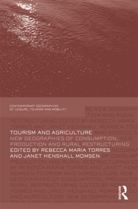 Tourism and Agriculture: New Geographies of Consumption, Production and Rural Restructuring, 1st Edition (e-Book) book cover