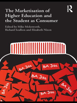 The Marketisation of Higher Education and the Student as Consumer (Paperback) book cover