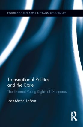 Transnational Politics and the State: The External Voting Rights of Diasporas (Hardback) book cover