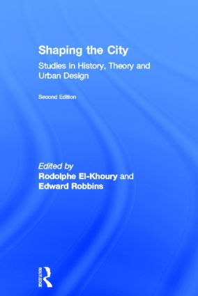 Shaping the City: Studies in History, Theory and Urban Design book cover