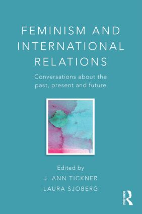 Feminism and International Relations: Conversations about the Past, Present and Future (Paperback) book cover