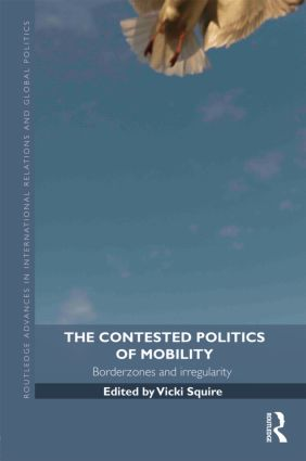 The Contested Politics of Mobility: Borderzones and Irregularity, 1st Edition (Hardback) book cover