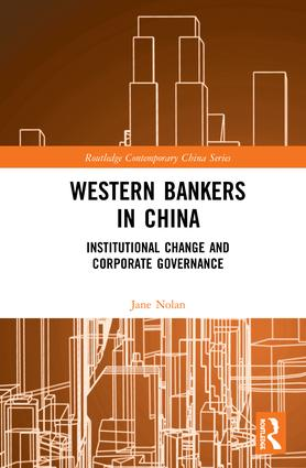 Western Bankers in China: Institutional Change and Corporate Governance, 1st Edition (Hardback) book cover