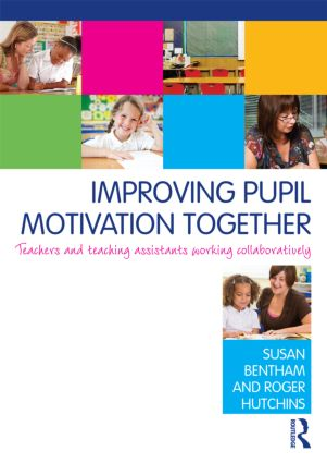 Improving Pupil Motivation Together: Teachers and Teaching Assistants Working Collaboratively (Paperback) book cover