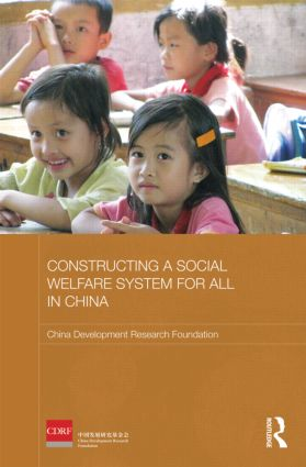 Constructing a Social Welfare System for All in China (Hardback) book cover