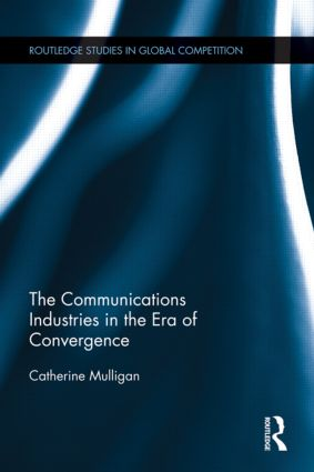 The Communications Industries in the Era of Convergence (Hardback) book cover