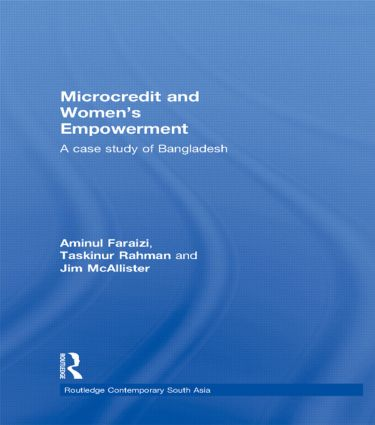 Microcredit and Women's Empowerment: A Case Study of Bangladesh (Hardback) book cover