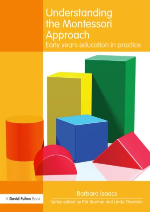 Understanding the Montessori Approach: Early Years Education in Practice (Paperback) book cover