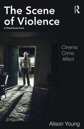 The Scene of Violence: Cinema, Crime, Affect (Paperback) book cover
