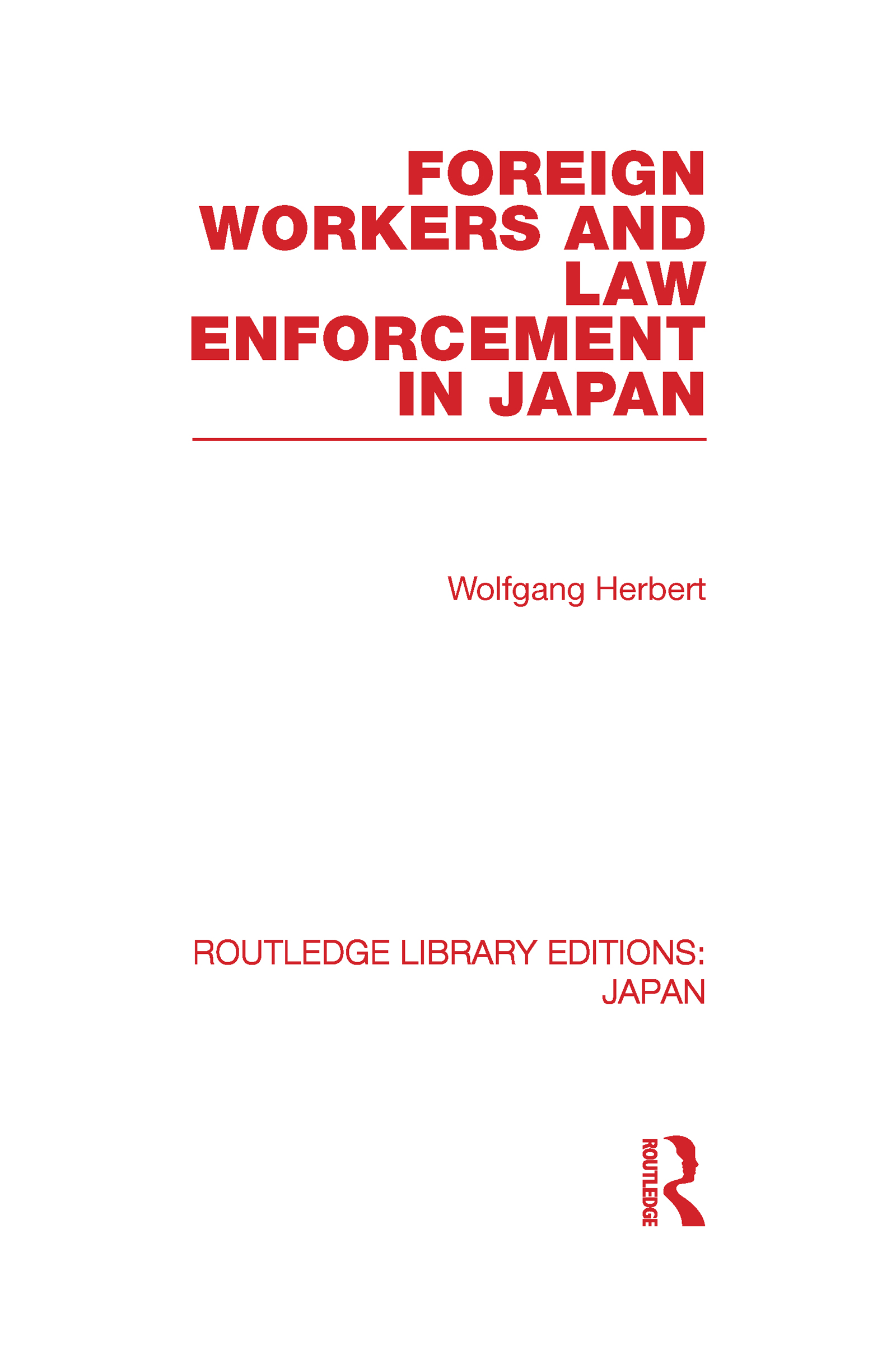 Foreign Workers and Law Enforcement in Japan (Hardback) book cover