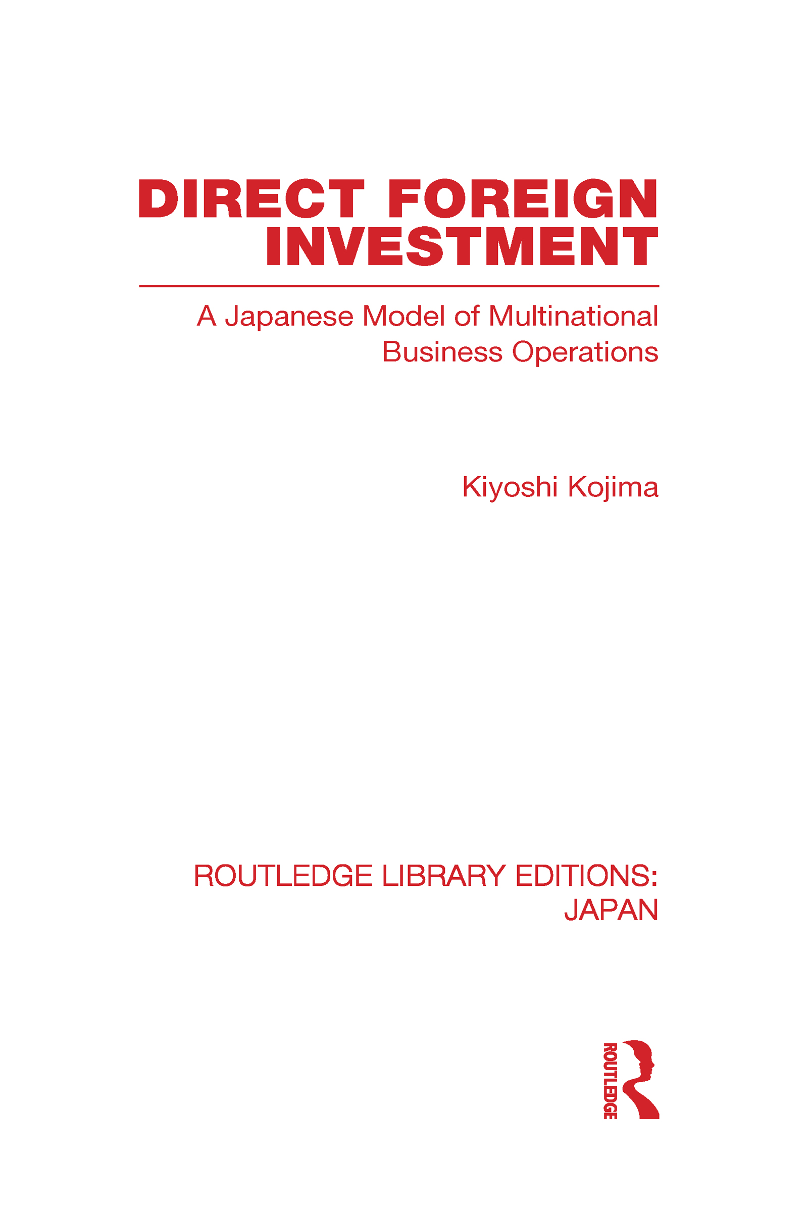 Direct Foreign Investment: A Japanese Model of Multi-National Business Operations (Hardback) book cover