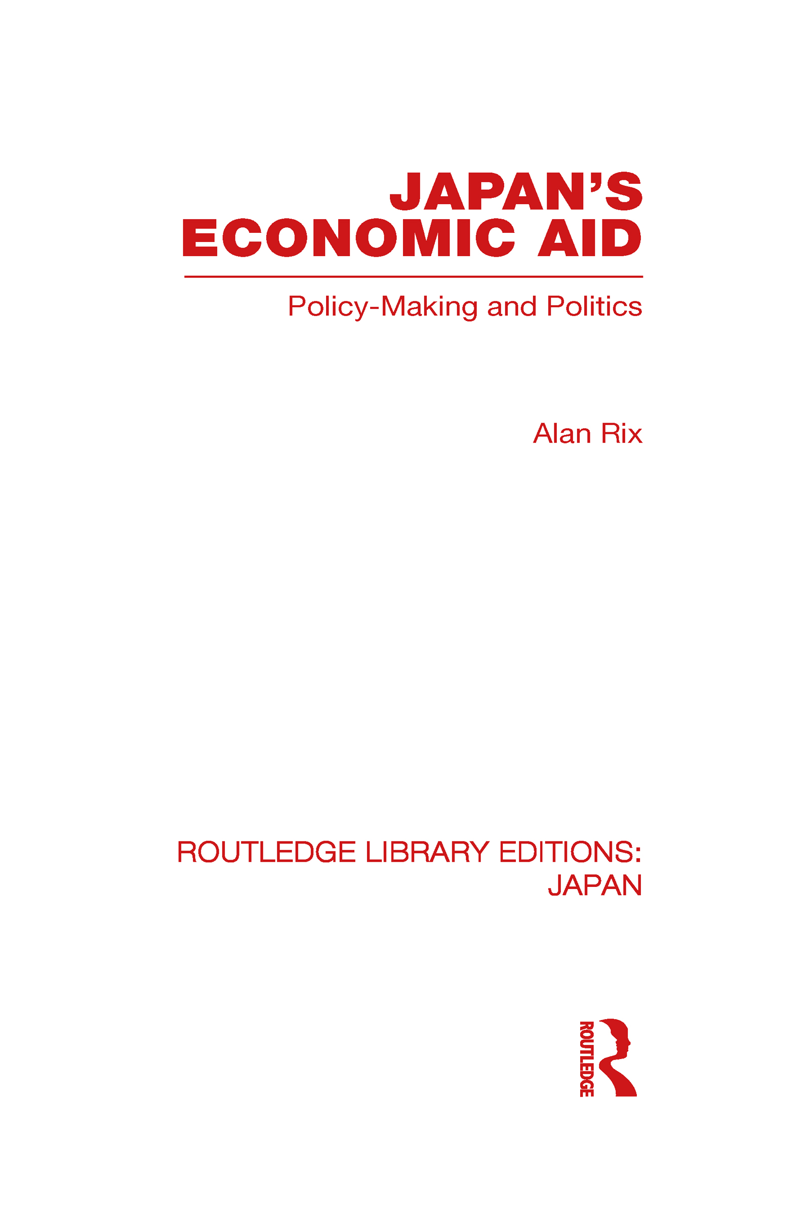 Japan's Economic Aid: Policy Making and Politics (Hardback) book cover