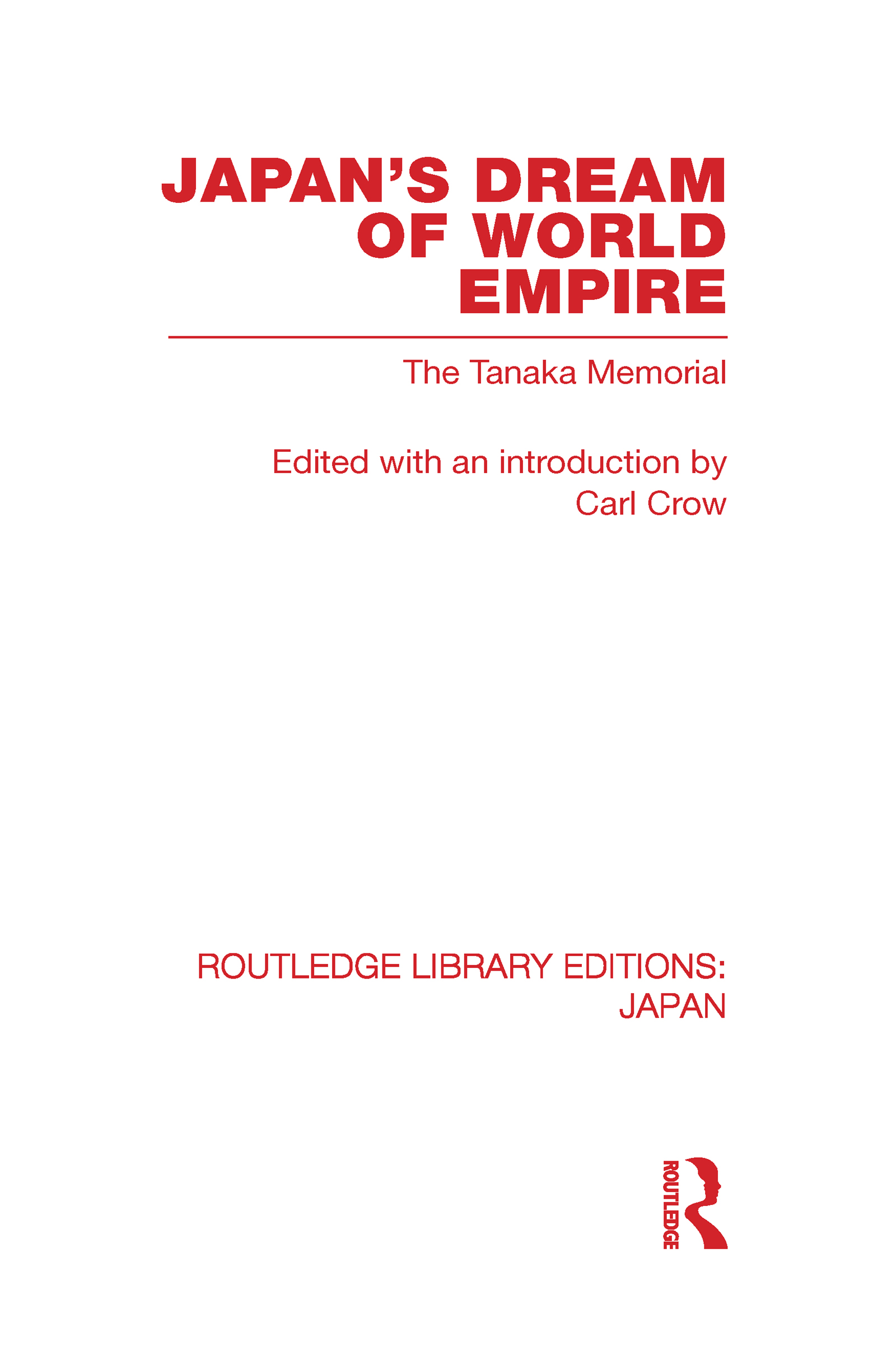 Japan's Dream of World Empire: The Tanaka Memorial (Hardback) book cover