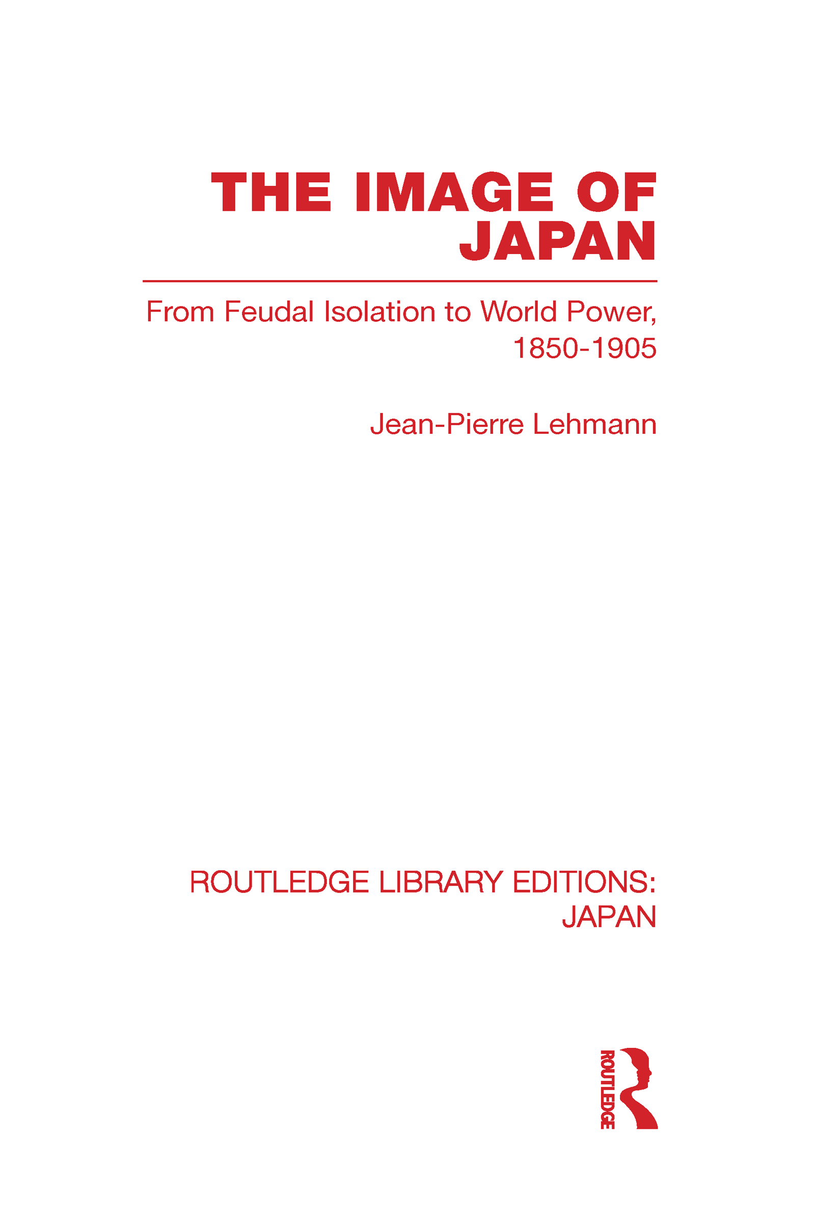 The Image of Japan: From Feudal Isolation to World Power 1850-1905 (Hardback) book cover