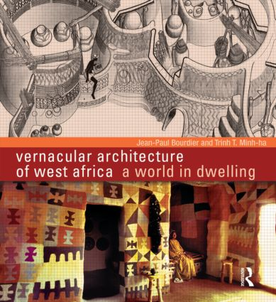 Vernacular Architecture of West Africa: A World in Dwelling (Hardback) book cover