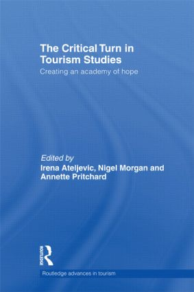 The Critical Turn in Tourism Studies: Creating an Academy of Hope book cover