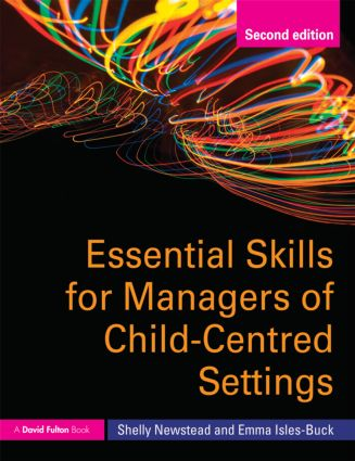 Essential Skills for Managers of Child-Centred Settings: 2nd Edition (Paperback) book cover
