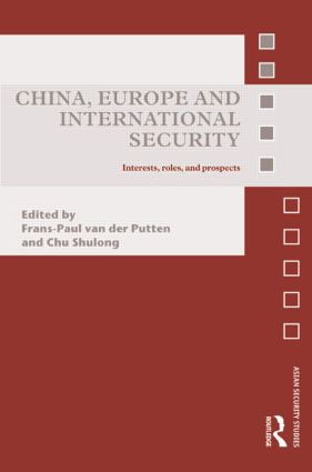 China, Europe and International Security: Interests, Roles, and Prospects (Hardback) book cover