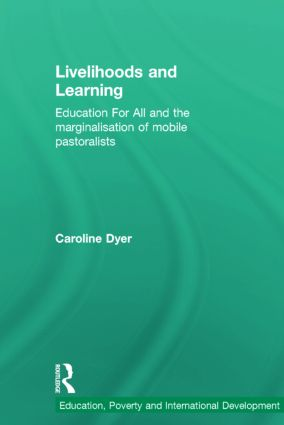 Livelihoods and Learning: Education For All and the marginalisation of mobile pastoralists (Hardback) book cover