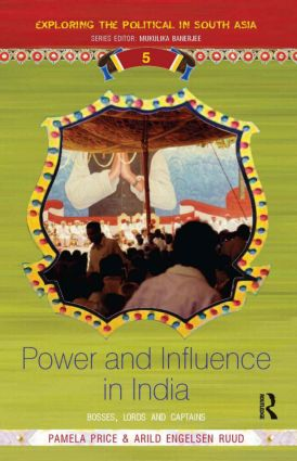 Power and Influence in India: Bosses, Lords and Captains (Hardback) book cover