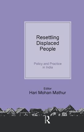 Resettling Displaced People: Policy and Practice in India (Hardback) book cover