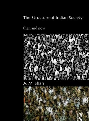 The Structure of Indian Society: Then and Now, 1st Edition (Hardback) book cover