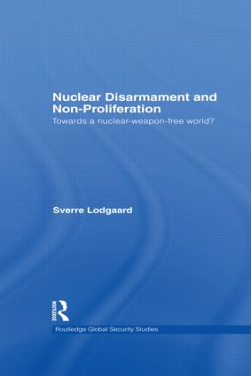Nuclear Disarmament and Non-Proliferation: Towards a Nuclear-Weapon-Free World? (Hardback) book cover