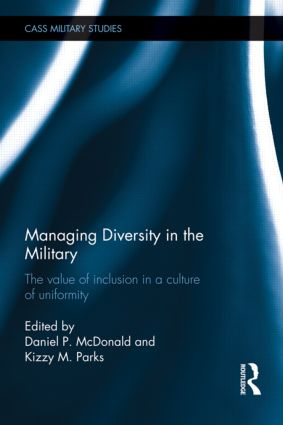 Managing Diversity in the Military: The value of inclusion in a culture of uniformity, 1st Edition (Hardback) book cover