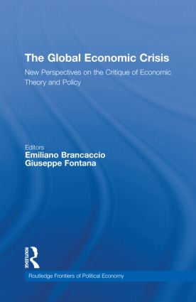 The Global Economic Crisis: New Perspectives on the Critique of Economic Theory and Policy (Hardback) book cover
