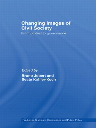 Changing Images of Civil Society: From Protest to Governance, 1st Edition (e-Book) book cover