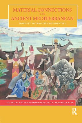 Material Connections in the Ancient Mediterranean: Mobility, Materiality and Identity (Paperback) book cover