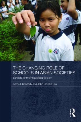 The Changing Role of Schools in Asian Societies: Schools for the Knowledge Society (Paperback) book cover