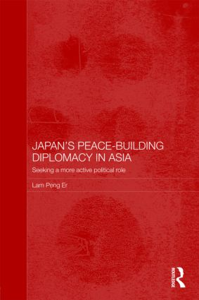 Japan's Peace-Building Diplomacy in Asia: Seeking a More Active Political Role book cover