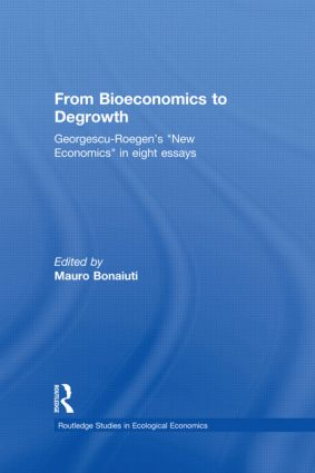 From Bioeconomics to Degrowth: Georgescu-Roegen's 'New Economics' in Eight Essays, 1st Edition (Hardback) book cover